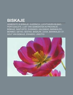 Biskaje - Gemeente in Biskaje, Guernica, Luchthaven Bilbao, Portugalete, Lijst Van Gemeenten in Provincie Biskaje, Santurtzi,...