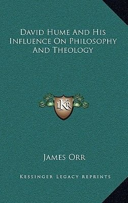 David Hume and His Influence on Philosophy and Theology (Hardcover): James Orr