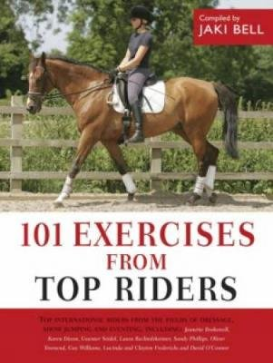 101 Exercises from Top Riders (Hardcover): Jaki Bell
