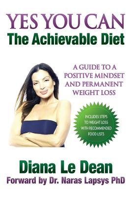 Yes You Can - The Achievable Diet (Paperback): Diana Maree Le Dean