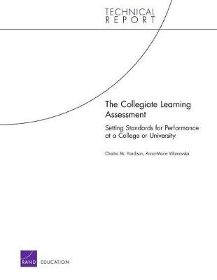 The Collegiate Learning Assessment - Setting Standards for Performance at a College or University (Paperback): Chaitra M...