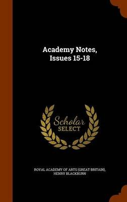 Academy Notes, Issues 15-18 (Hardcover): Henry Blackburn
