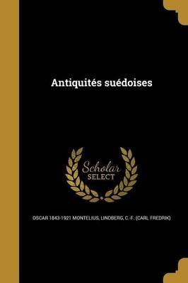 Antiquites Suedoises (Swedish, Paperback): Oscar 1843-1921 Montelius