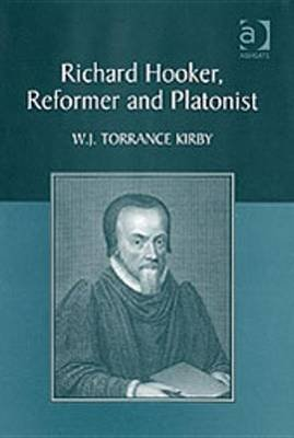 Richard Hooker, Reformer and Platonist (Electronic book text): W.J.Torrance Kirby