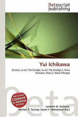 Yui Ichikawa (Paperback): Lambert M. Surhone, Mariam T. Tennoe, Susan F. Henssonow