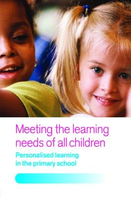 Meeting the Learning Needs of All Children - Personalised Learning in the Primary School (Electronic book text): Joan Dean