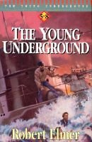 Young Underground (5-8) (Book): Elmer Robert