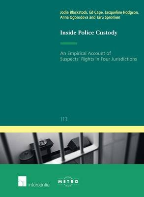 Inside Police Custody: An Empirical Account of Suspects' Rights in Four Jurisdictions (Paperback, New): Taru Spronken, Ed...