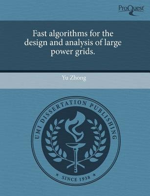 Fast Algorithms for the Design and Analysis of Large Power Grids (Paperback): Yu Zhong