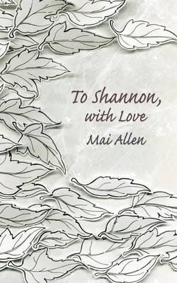To Shannon, with Love (Paperback): Mai Allen