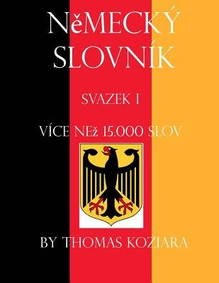 Nemecky Slovnik - Svazek II (Czech, English, Paperback): Thomas Koziara