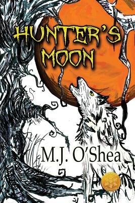 Hunter's Moon [Library Edition] (Paperback, 3rd): M.J. O'Shea