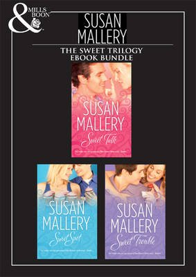 The Bakery Sisters - Sweet Trilogy - Sweet Talk / Sweet Spot / Sweet Trouble (Electronic book text, ePub First ed): Susan...