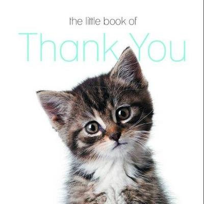 The Little Book of Thank You - Cats (Paperback):