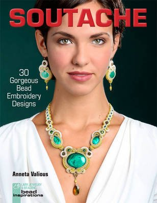 Soutache - 30 Gorgeous Bead Embroidery Designs (Paperback): Anneta Valious
