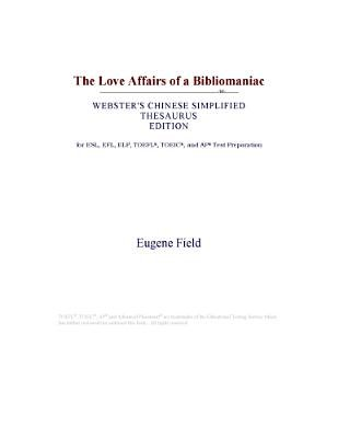 The Love Affairs of a Bibliomaniac (Webster's Chinese Simplified Thesaurus Edition) (Electronic book text): Inc. Icon...