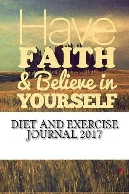 diet and exercise journal 2017 complete weekly food diary and