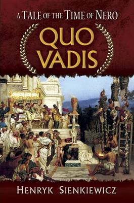 Quo Vadis - A Tale of the Time of Nero (Electronic book text): Henryk Sienkiewicz