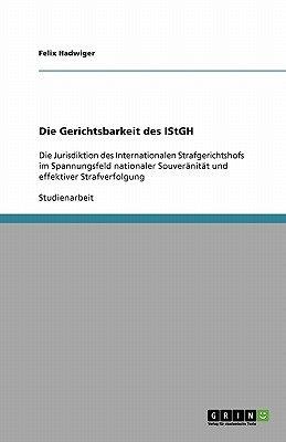 Die Gerichtsbarkeit Des Istgh (German, Paperback): Felix Hadwiger