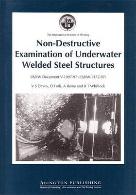 Non-Destructive Examination of Underwater Welded Structures (Electronic book text): V.S. Davey, O. Forli, G. a. Raine, R...