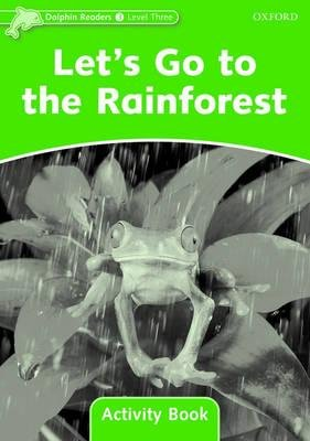 Dolphin Readers Level 3: Let's Go to the Rainforest Activity Book (Paperback): Craig Wright