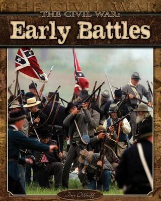 The Civil War: Early Battles (Electronic book text): Jim Ollhoff