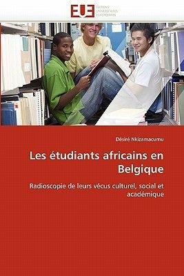 Les Etudiants Africains En Belgique (French, Paperback): Nkizamacumu-D