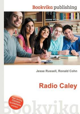 Radio Caley (Paperback): Jesse Russell, Ronald Cohn