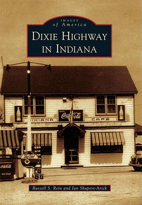 Dixie Highway in Indiana (Paperback): Russell S Rein, Jan Shupert-Arick