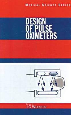 Design of Pulse Oximeters (Hardcover): John G. Webster