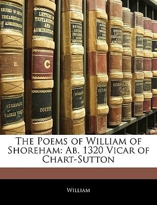 The Poems of William of Shoreham - AB. 1320 Vicar of Chart-Sutton (Paperback): Will.I.Am