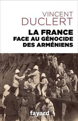 La France Face Au Genocide Des Armeniens (French, Electronic book text): Vincent Duclert