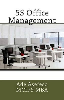5s Office Management (Paperback): Ade Asefeso MCIPS MBA