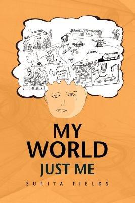 My World (Hardcover): Surita Fields