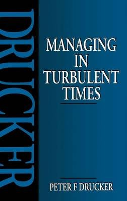Managing in Turbulent Times (Hardcover): Peter Drucker