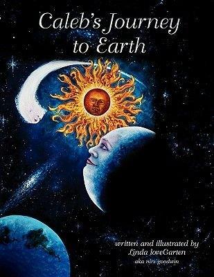 Caleb's Journey to Earth (Paperback): Linda Lovegarten