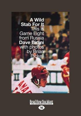 A Wild Stab for it - This is Game Eight from Russia (Large print, Paperback, [Large Print]): Dave Bidini