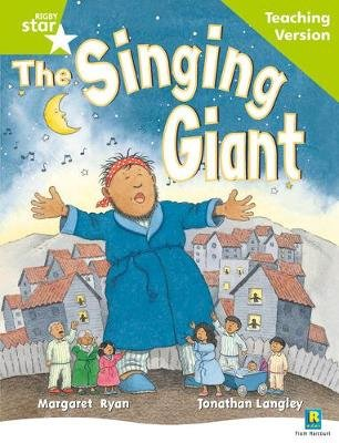 Rigby Star Guided Reading Green Level: The Singing Giant - Story Teaching Version (Paperback, 1st Revised edition):