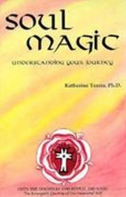 Soul Magic - Understanding Your Journey (Paperback): Katherine Torres