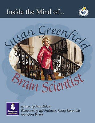 Lila:it:Independent Plus Access:inside the Mind of Susan Greenfield - Brain Scientist (Paperback): P. Bishop, C- Series Editor...