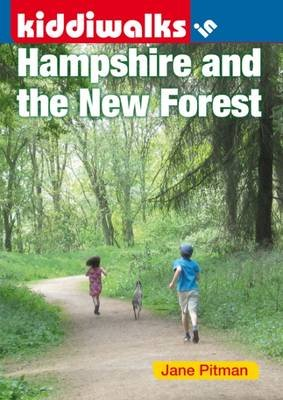 Kiddiwalks in Hampshire and the New Forest (Paperback): Jane Pitman