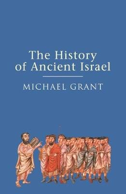 The History of Ancient Israel (Electronic book text, Digital original): Michael Grant