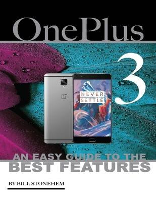 One Plus 3: An Easy Guide to the Best features (Electronic book text): Bill Stonehem