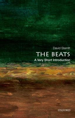 The Beats: A Very Short Introduction (Paperback, New): David Sterritt