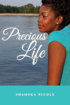 Precious Life (Paperback): Shameka Nicole