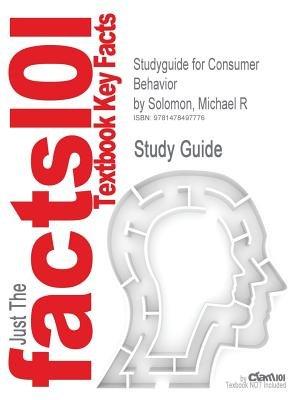 Studyguide for Consumer Behavior by Solomon, Michael R (Paperback): Cram101 Textbook Reviews
