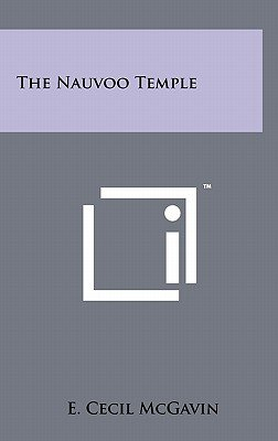 The Nauvoo Temple (Hardcover): E. Cecil Mcgavin