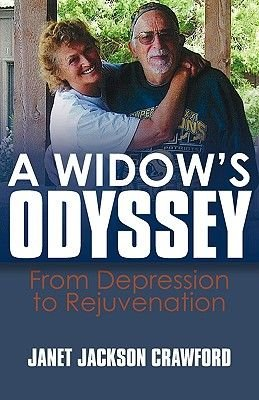 A Widow's Odyssey - From Depression to Rejuvenation (Paperback): Janet Jackson Crawford