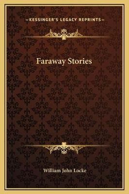 Faraway Stories (Hardcover): William John Locke