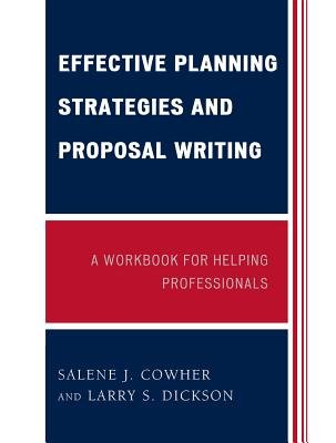 Effective Planning Strategies and Proposal Writing - A Workbook for Helping Professionals (Electronic book text): Salene J....
